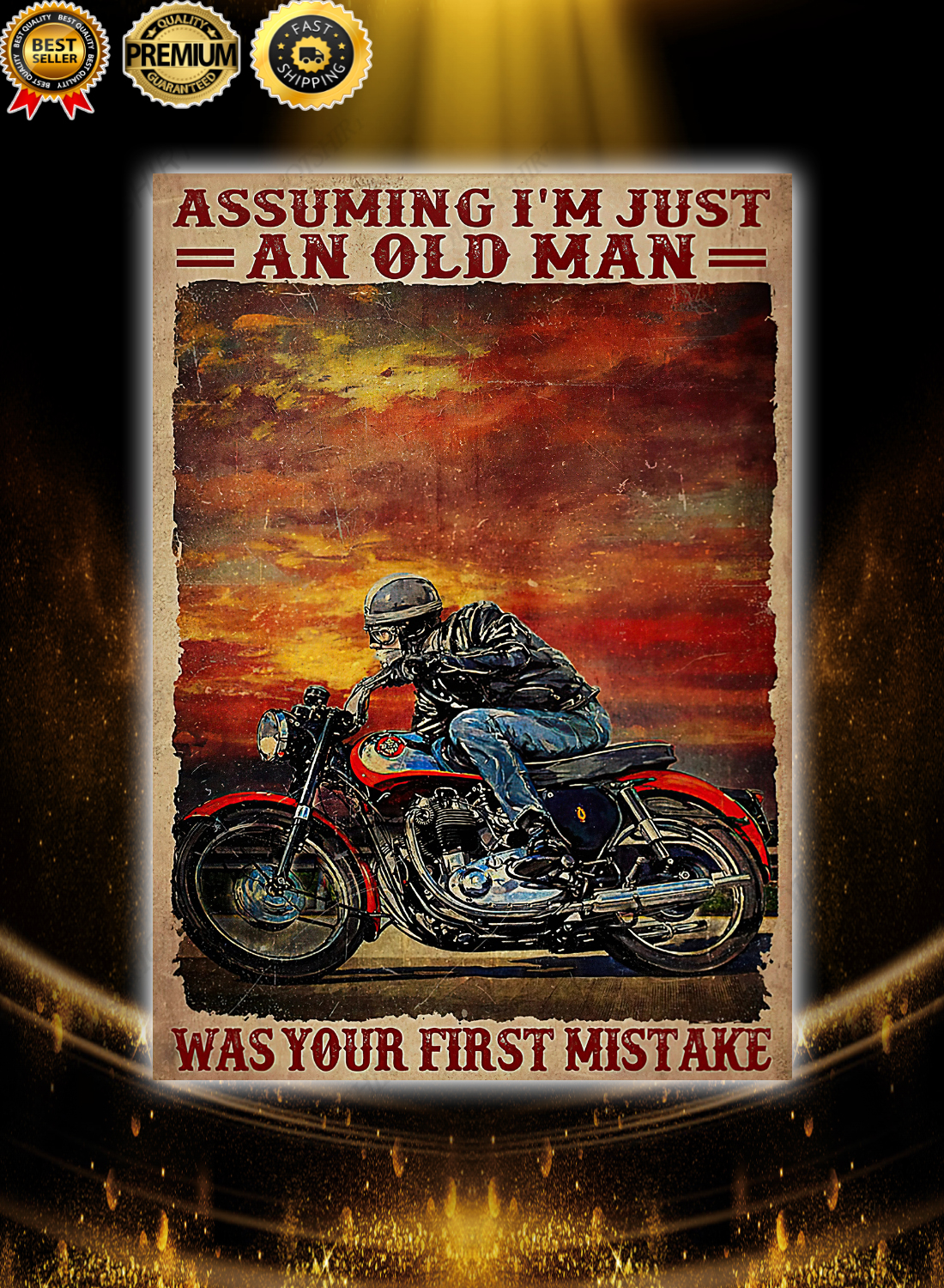 Motorcycle Assuming i'm just an old man was your first mistake poster 3