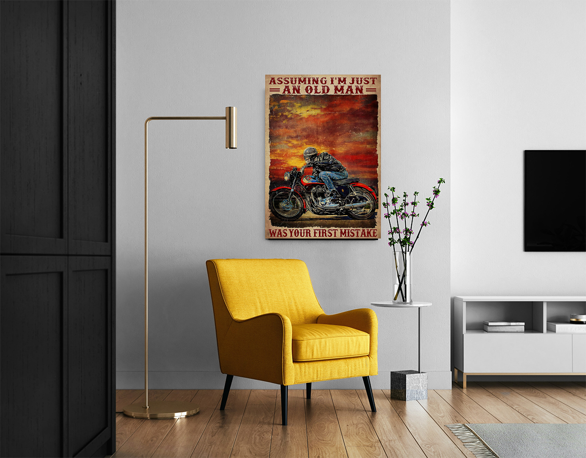 Motorcycle Assuming i'm just an old man was your first mistake poster