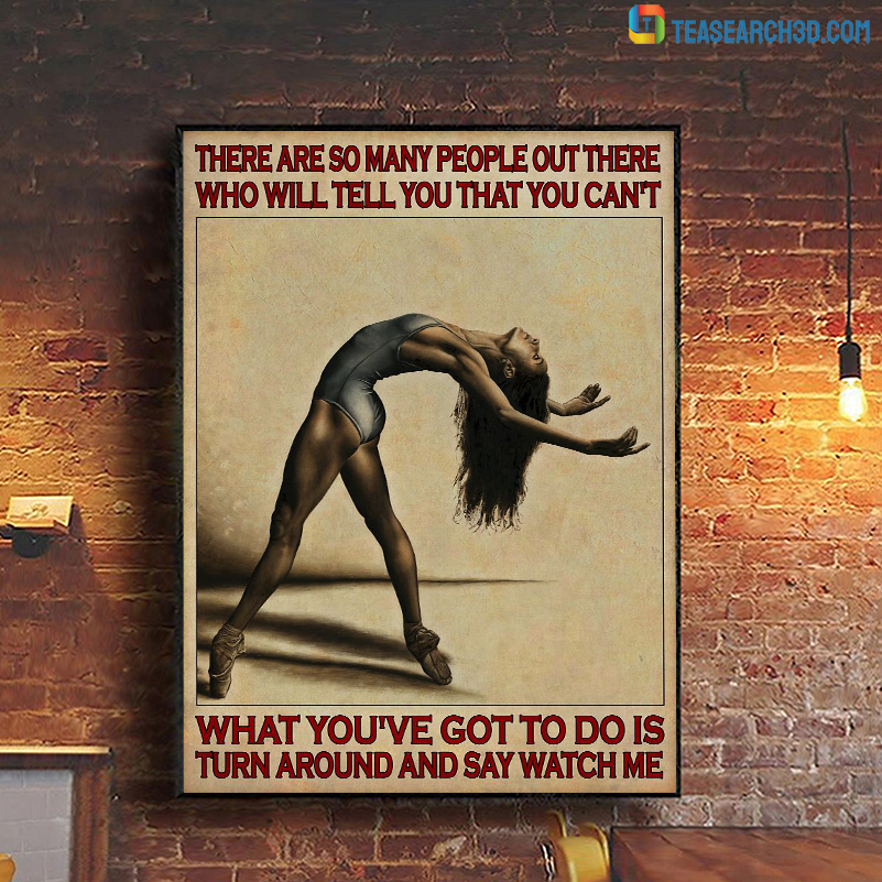 Ballet there are so many people out there poster A1
