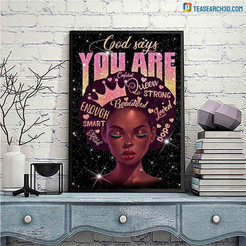 Black queen god says you are confident poster A3
