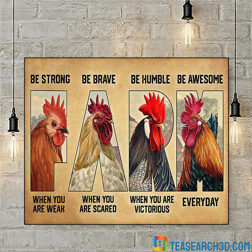 Chicken farm be strong be brave be humble be awesome poster A2