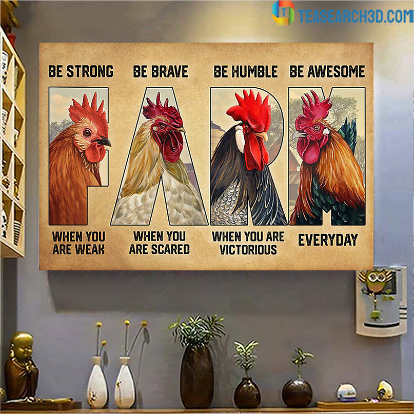 Chicken farm be strong be brave be humble be awesome poster A4
