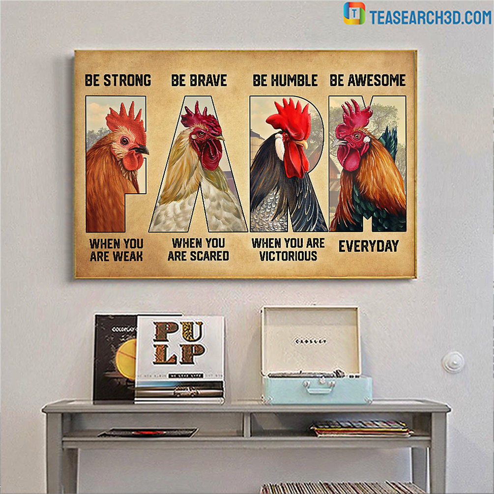 Chicken farm be strong be brave be humble be awesome poster