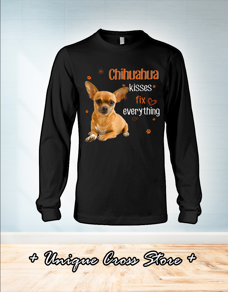 Chihuahua kisses fix everything long sleeve