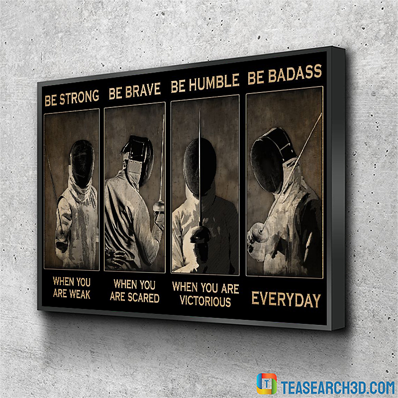 Fencing be strong be brave be humble be badass poster A2
