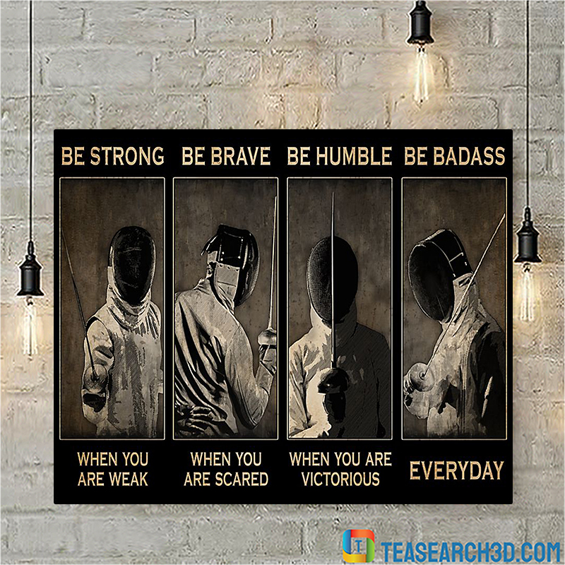 Fencing be strong be brave be humble be badass poster A3