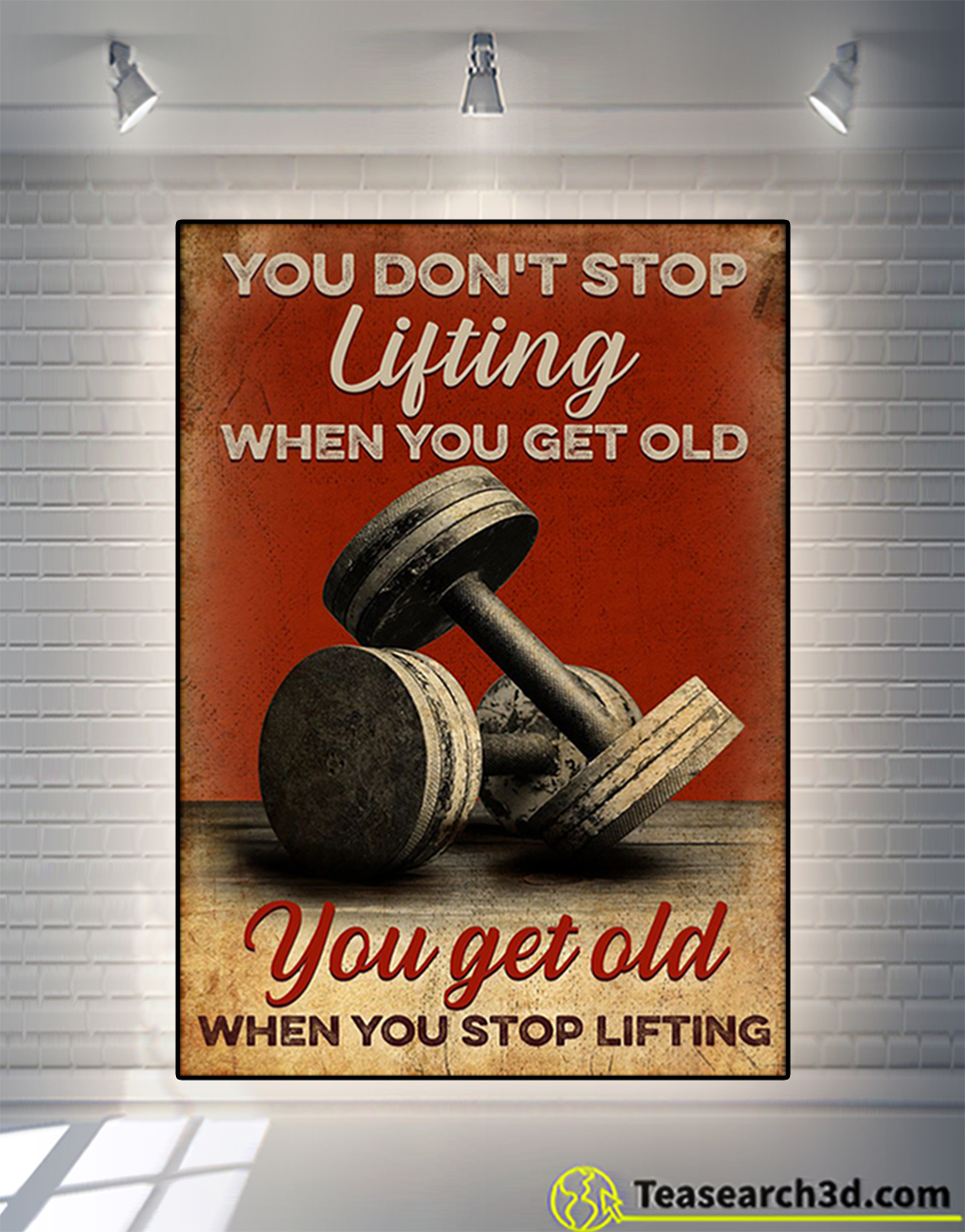 Fitness you don't stop lifting when you get old poster
