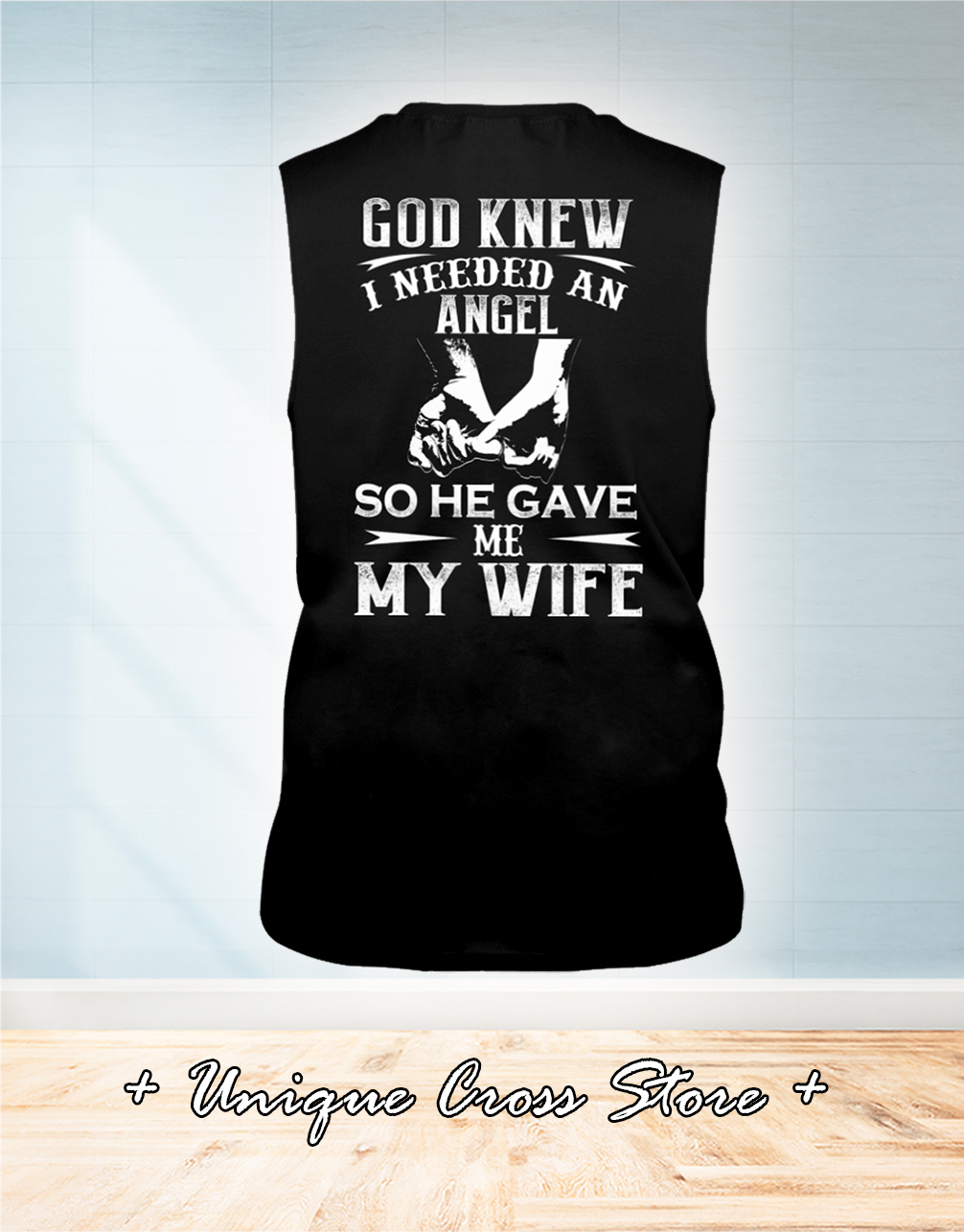 God Knew I Needed An Angel So He Gave Me My Wife tank top