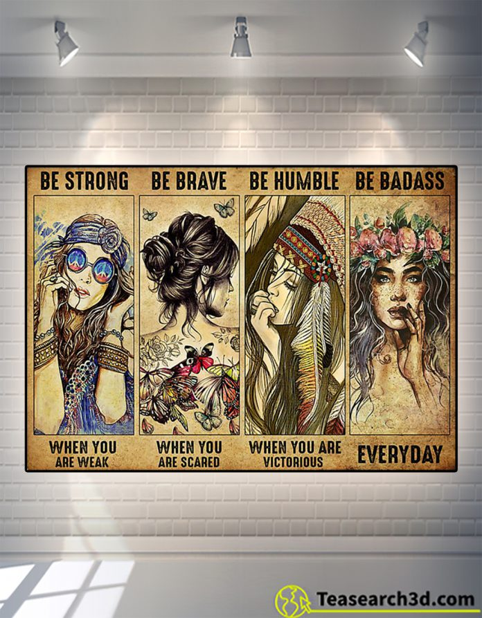 Hippie be strong be brave be humble be badass poster
