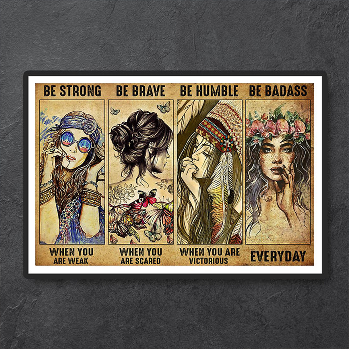 Hippie be strong be brave be humble be badass poster A1