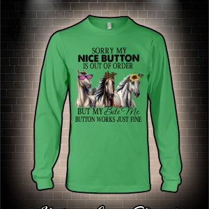 Horse Sorry my nice button is out of order but my bite me button works just fine sweater