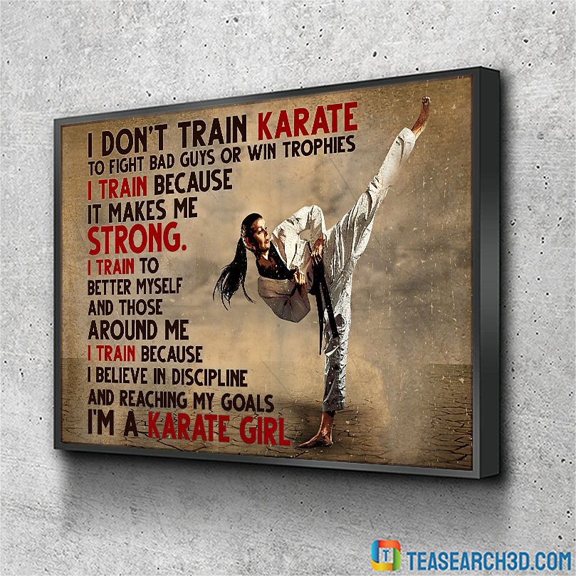 I don't train karate to fight bad guys or win trophies poster A2