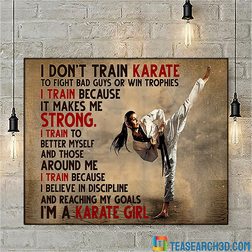 I don't train karate to fight bad guys or win trophies poster A3