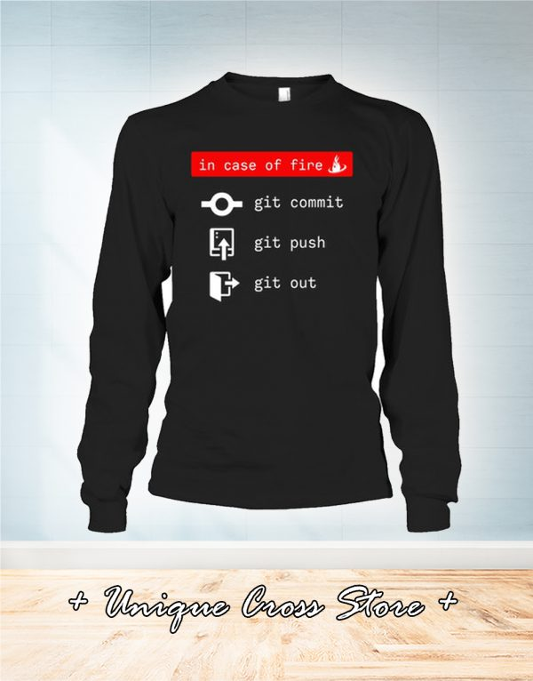 In Case Of Fire Git Comit Git Push Git Out long sleeve