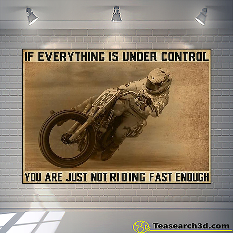 Motorbike if everything is under control you are just not riding fast enough canvas medium