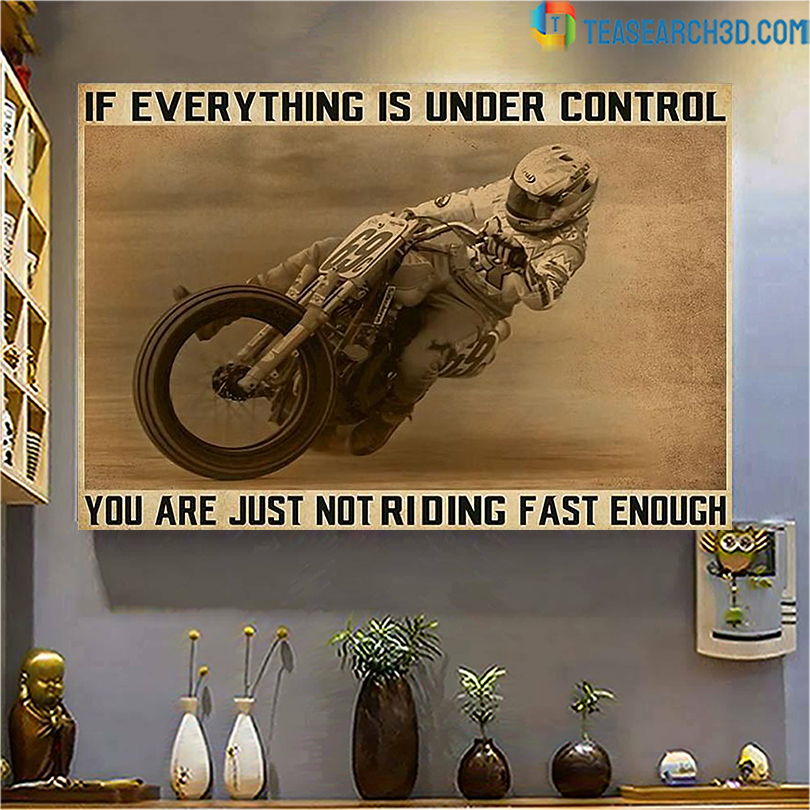 Motorbike if everything is under control you are just not riding fast enough canvas small