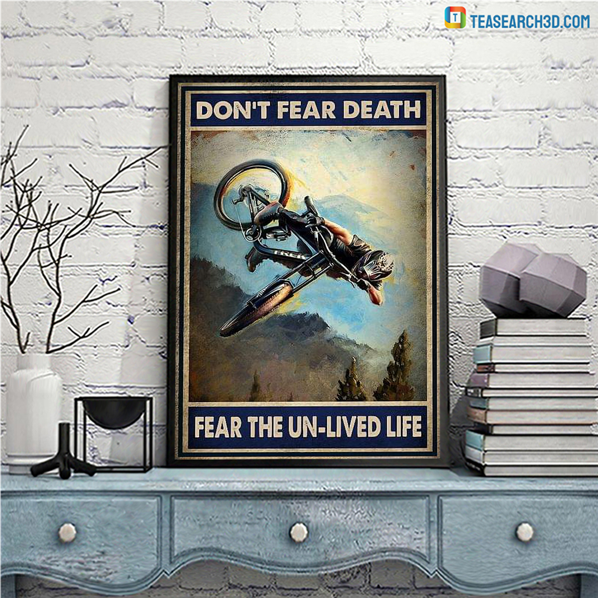 Mountain bike don't fear death fear the un-lived life poster A2
