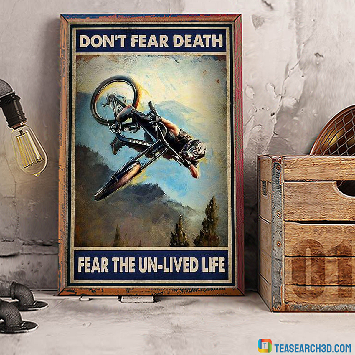 Mountain bike don't fear death fear the un-lived life poster A3