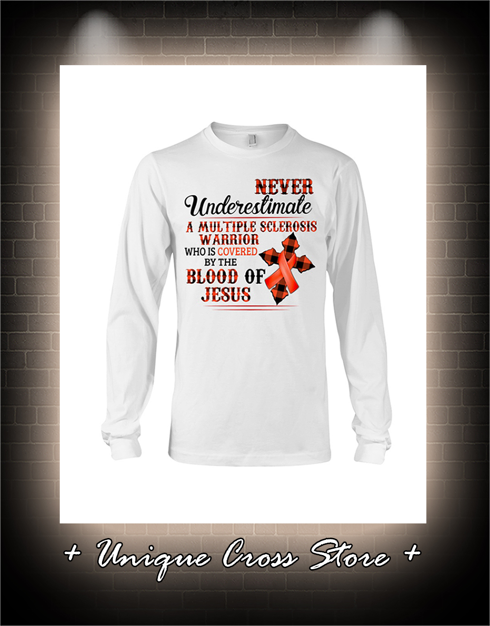 Never Underestimate A Multiple Sclerosis Warrior Who Is Covered By The Blood Of Jesus long sleeve