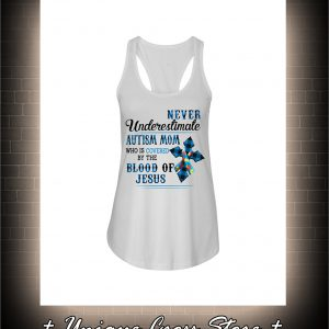 Never Underestimate Autism Mom Who Is Covered By The Blood Of Jesus flow tank