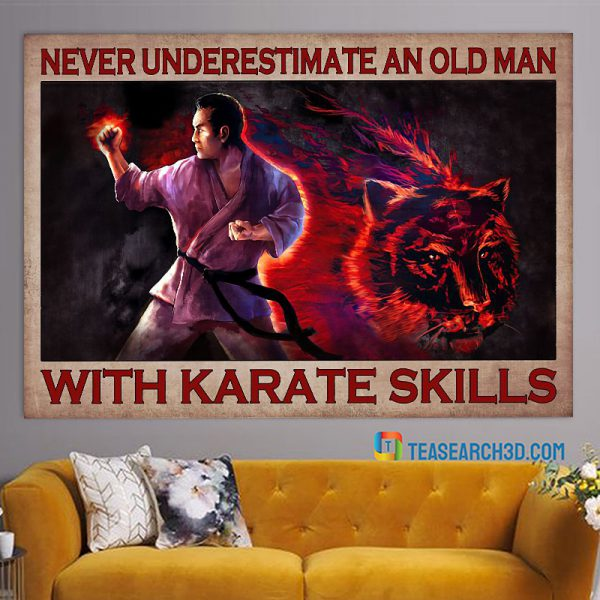 Never underestimate an old man with karate skills poster A1