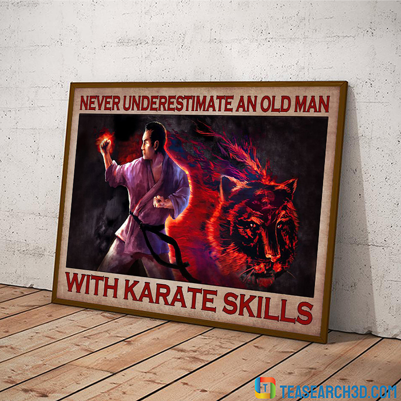 Never underestimate an old man with karate skills poster A2