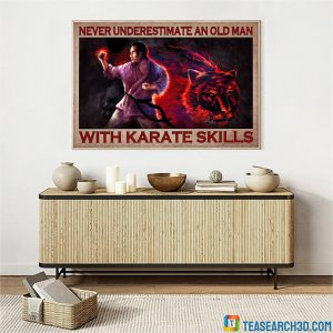Never underestimate an old man with karate skills poster A3