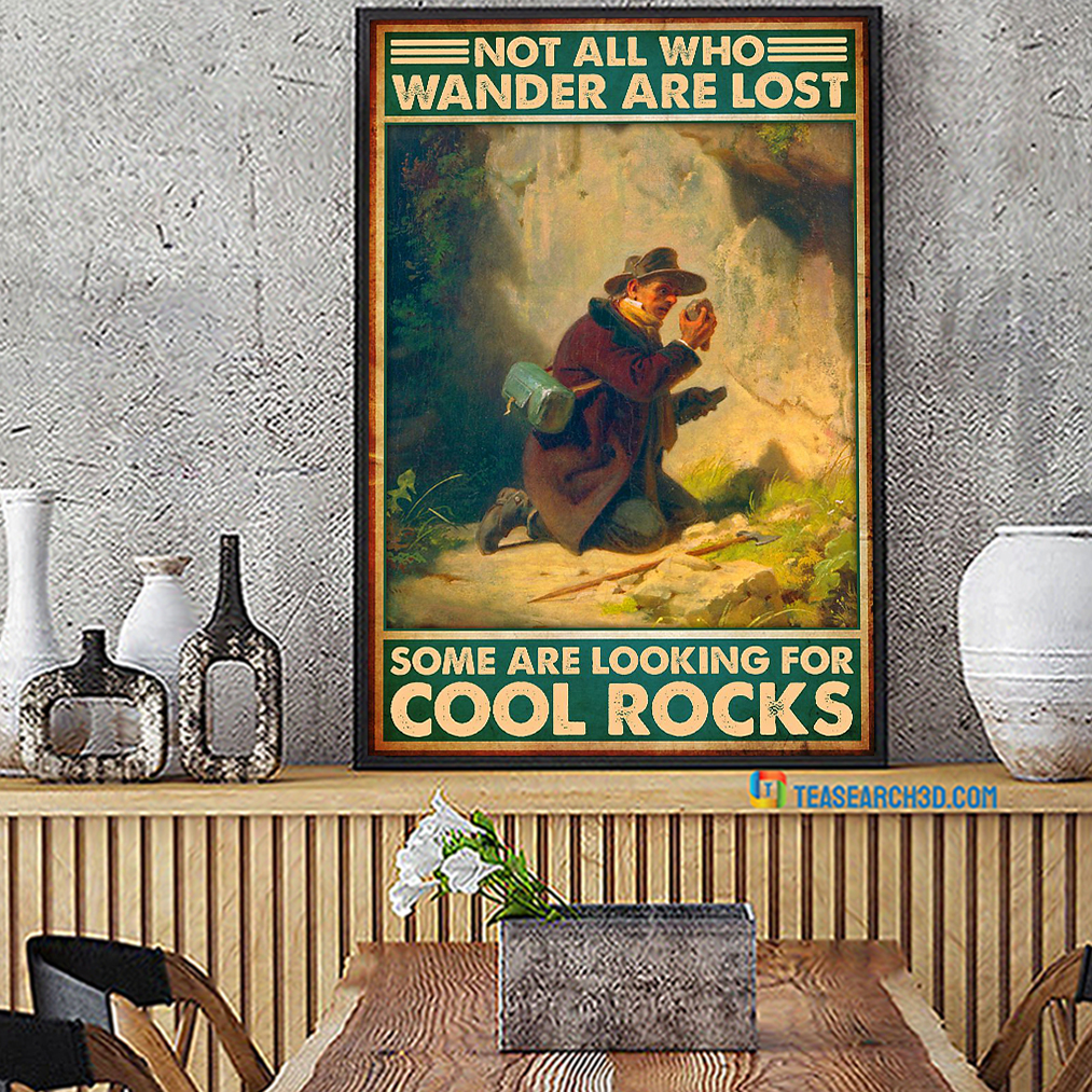 Not all who wander are lost some are looking for cool rocks poster A1