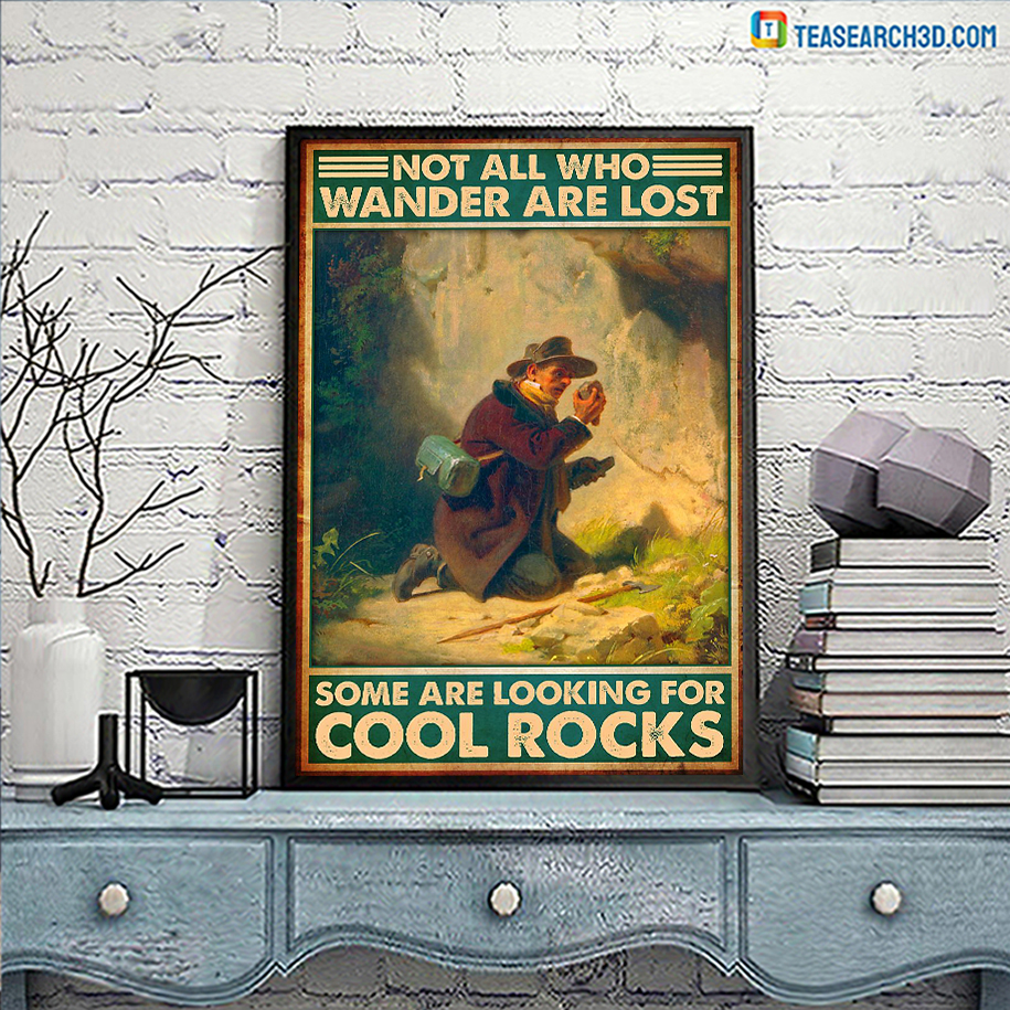 Not all who wander are lost some are looking for cool rocks poster A2