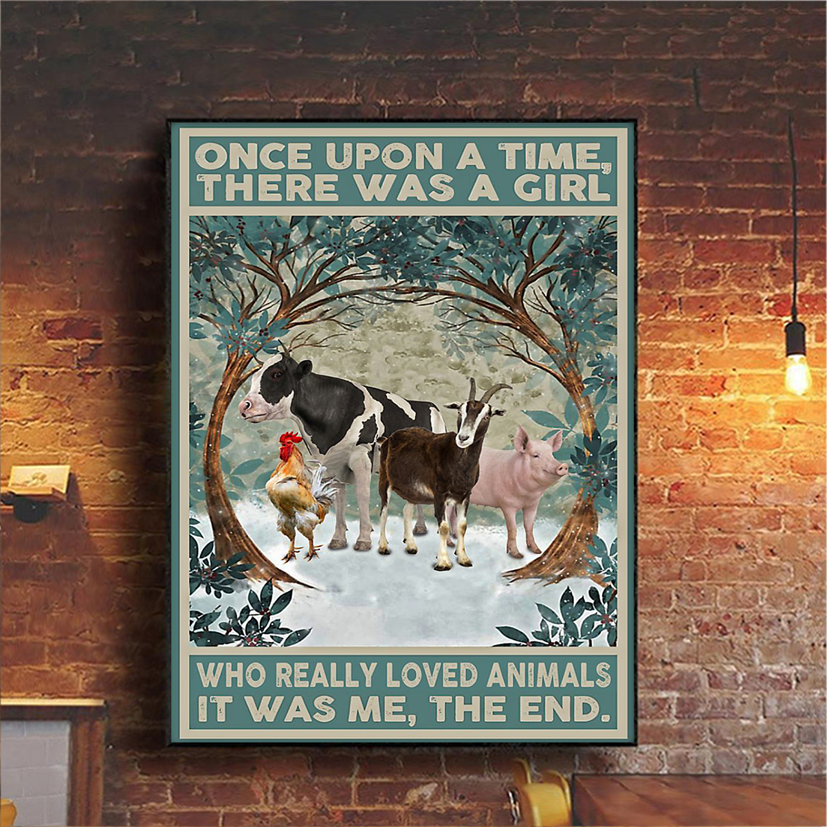 Once upon a time there was a girl who really loved animals it was me the end poster A1