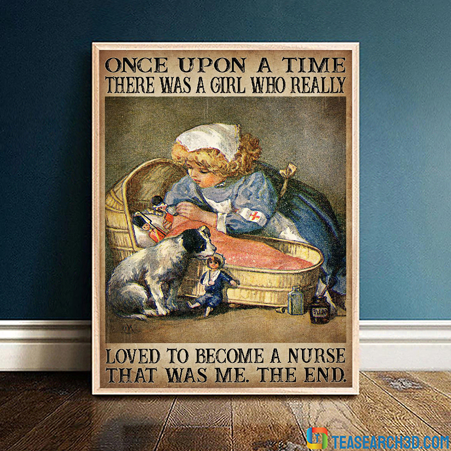 Once upon a time there was a girl who really loved to become a nurse poster A2