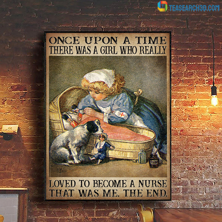 Once upon a time there was a girl who really loved to become a nurse poster A3