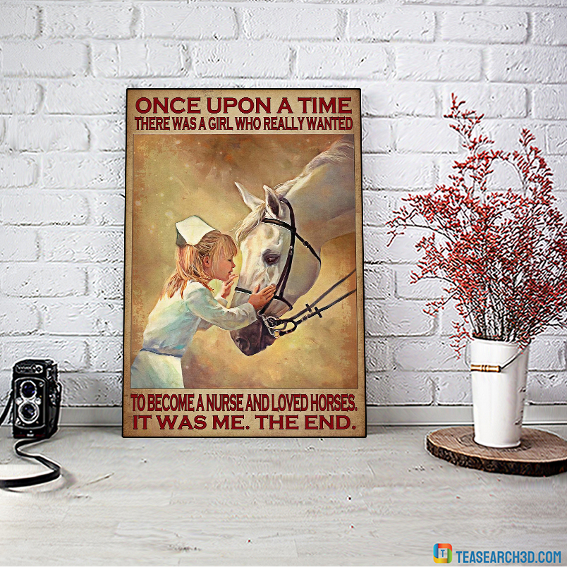 Once upon a time there was a girl who really wanted to become a nurse and loved horses poster A1