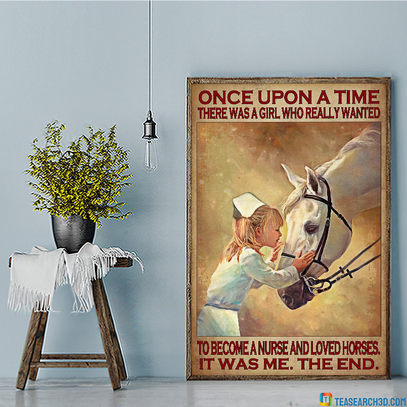 Once upon a time there was a girl who really wanted to become a nurse and loved horses poster A2