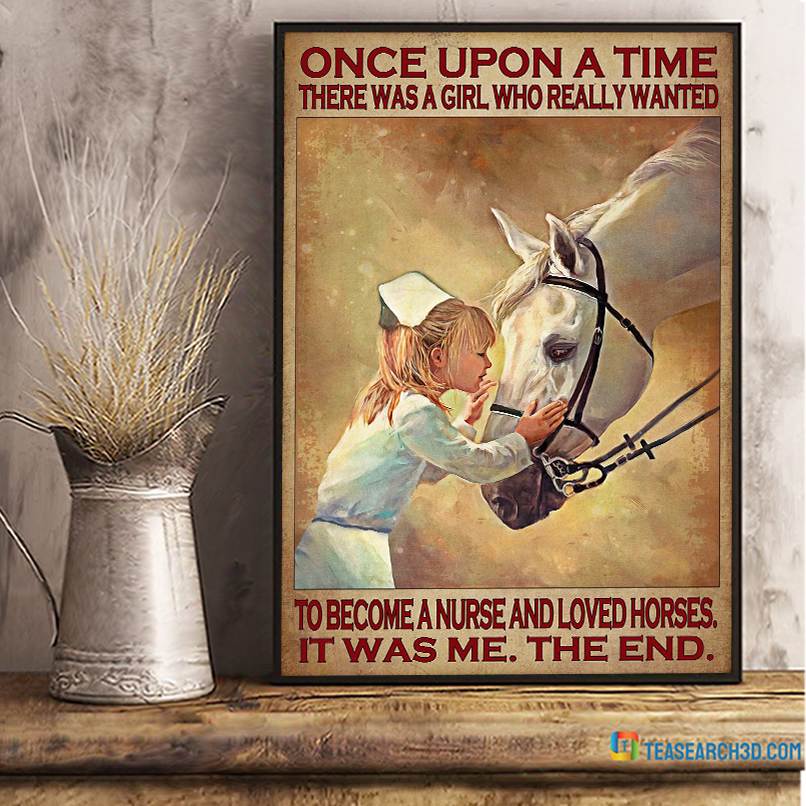 Once upon a time there was a girl who really wanted to become a nurse and loved horses poster A3