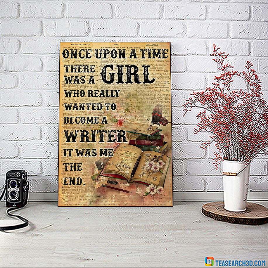 Once upon a time there was a girl who really wanted to become a writer poster A1