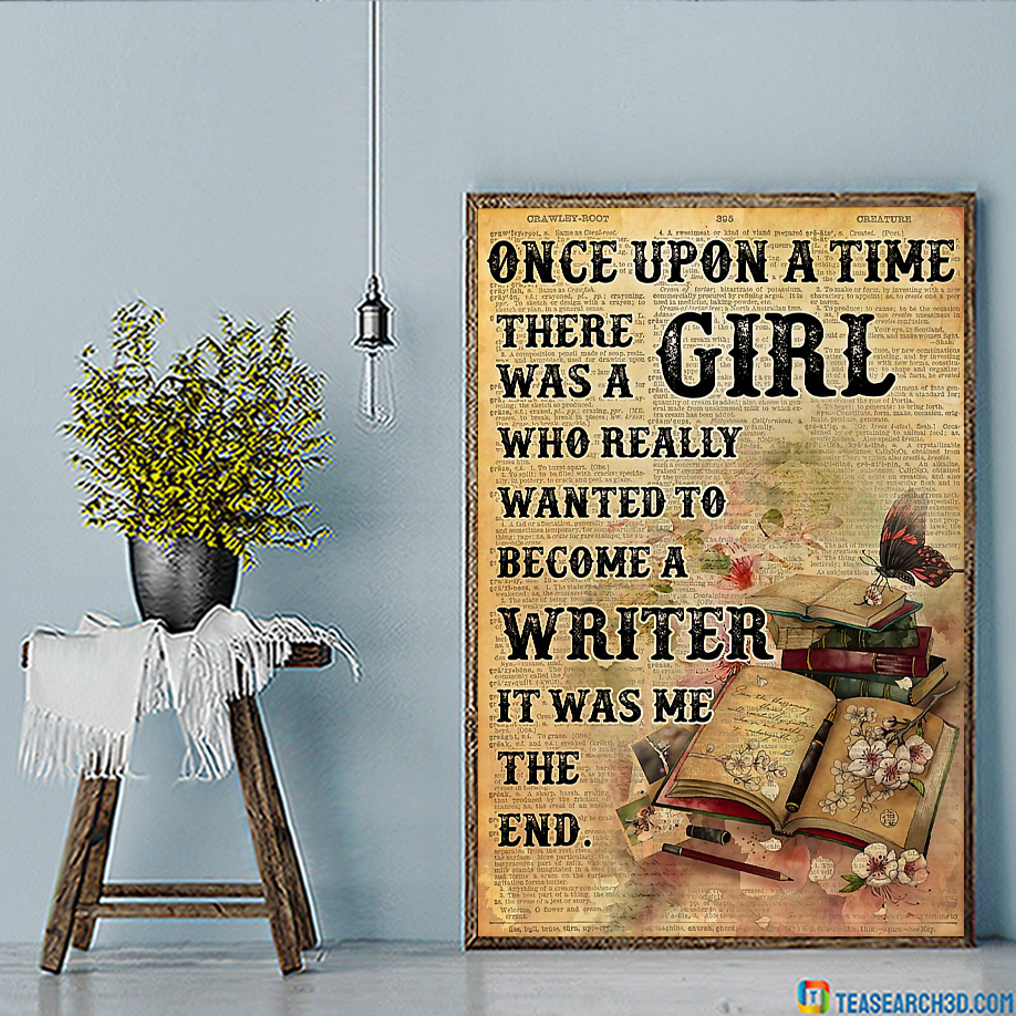Once upon a time there was a girl who really wanted to become a writer poster A2