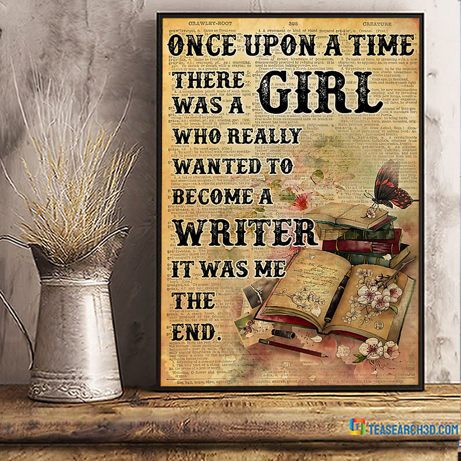 Once upon a time there was a girl who really wanted to become a writer poster A3
