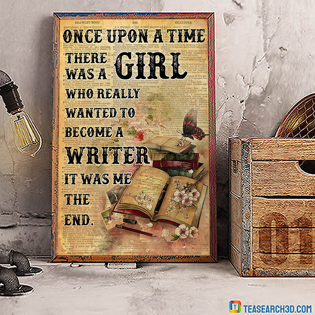Once upon a time there was a girl who really wanted to become a writer poster
