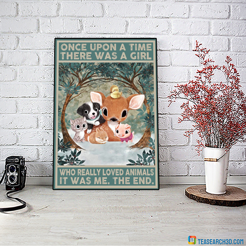 Pets cute animals once upon a time there was a girl who really loved animals poster A1