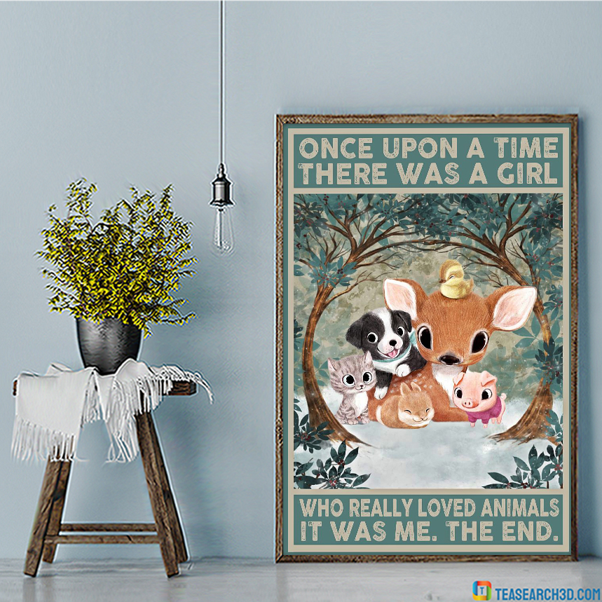 Pets cute animals once upon a time there was a girl who really loved animals poster A2