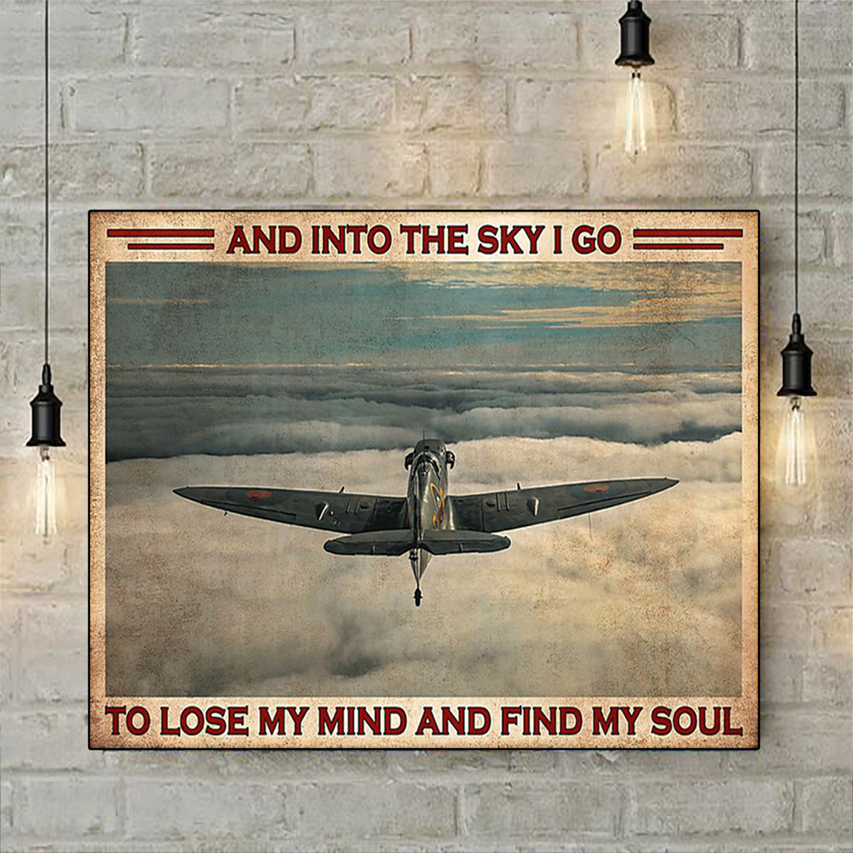 Pilot and into the sky I go to lose my mind and find my soul poster A1