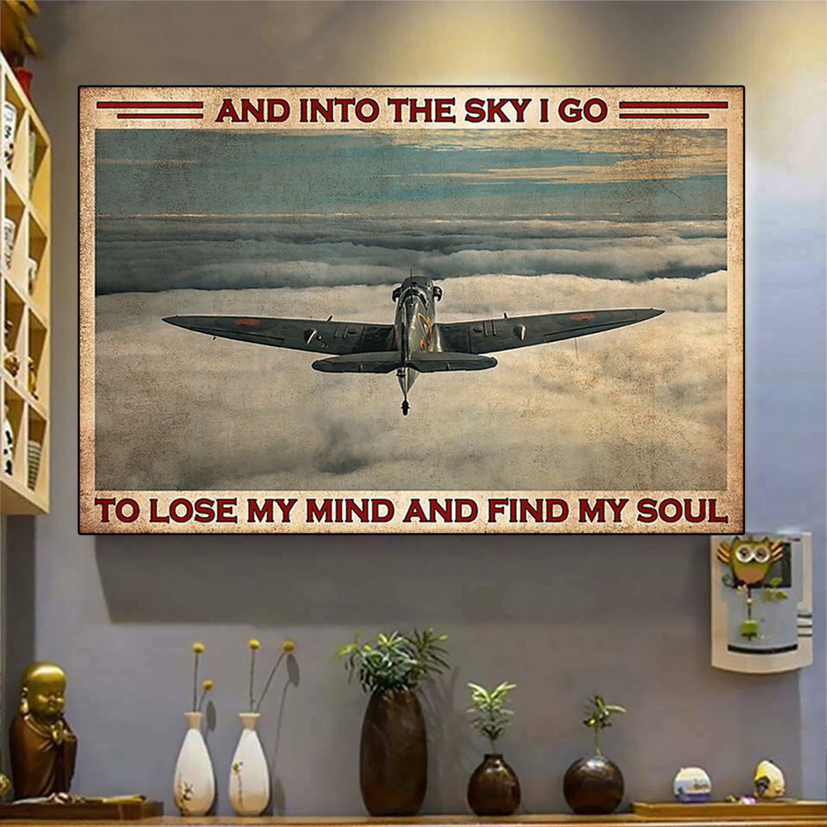 Pilot and into the sky I go to lose my mind and find my soul poster A2
