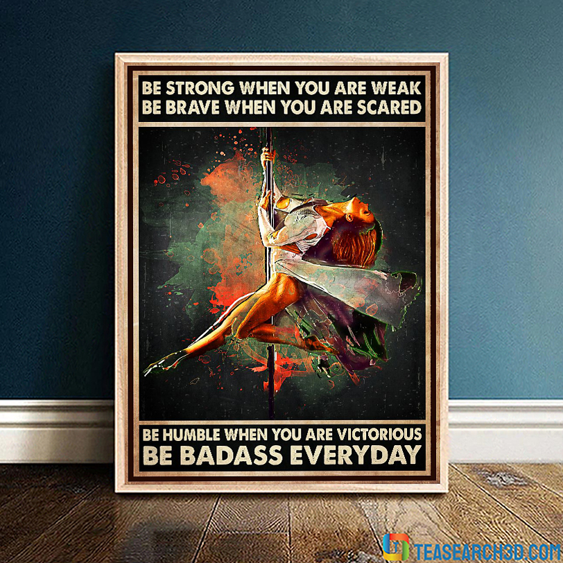 Pole dance be strong when you are weak poster A3