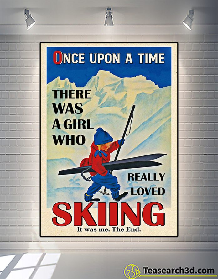 Poster once upon a time there was a girl who really loved skiing