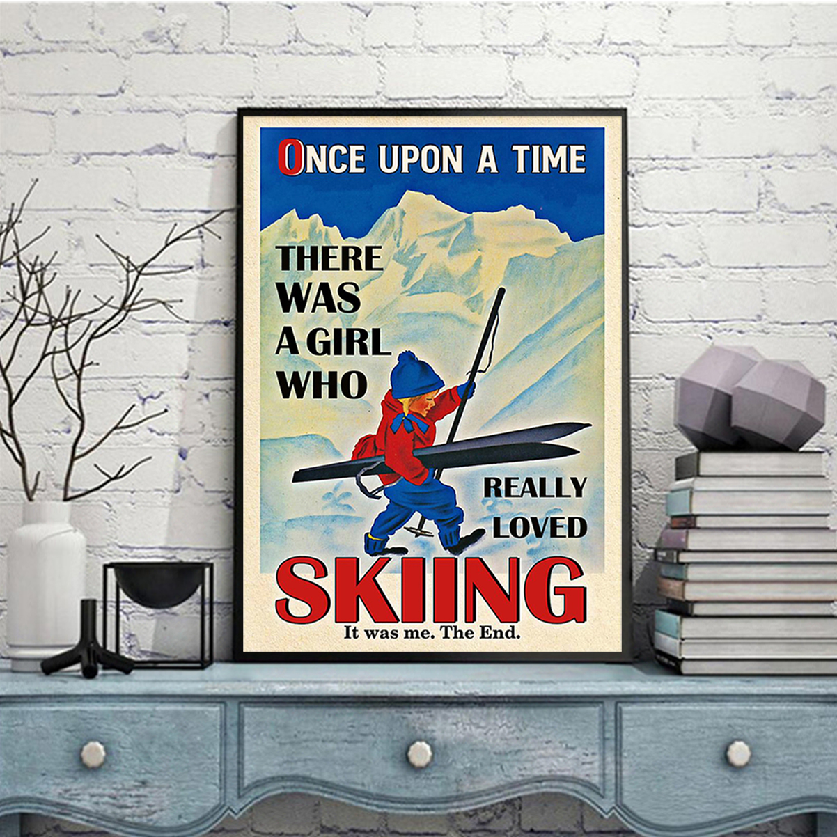 Poster once upon a time there was a girl who really loved skiing A3