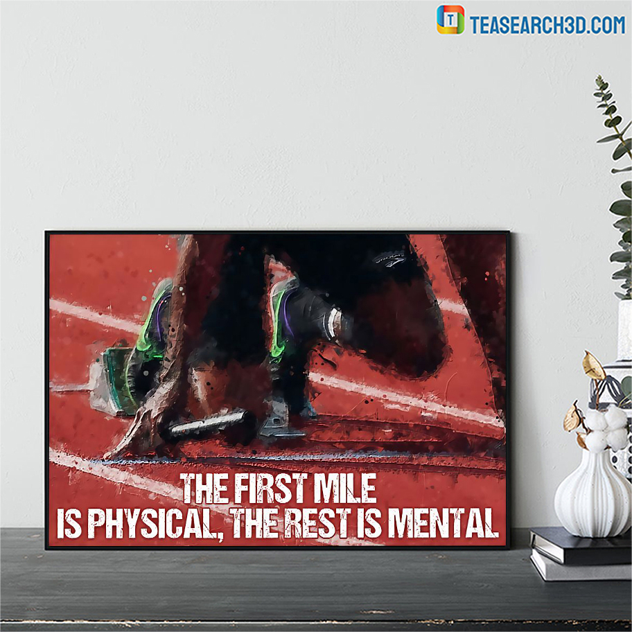 Running the first mile is physical the rest is mental poster A2