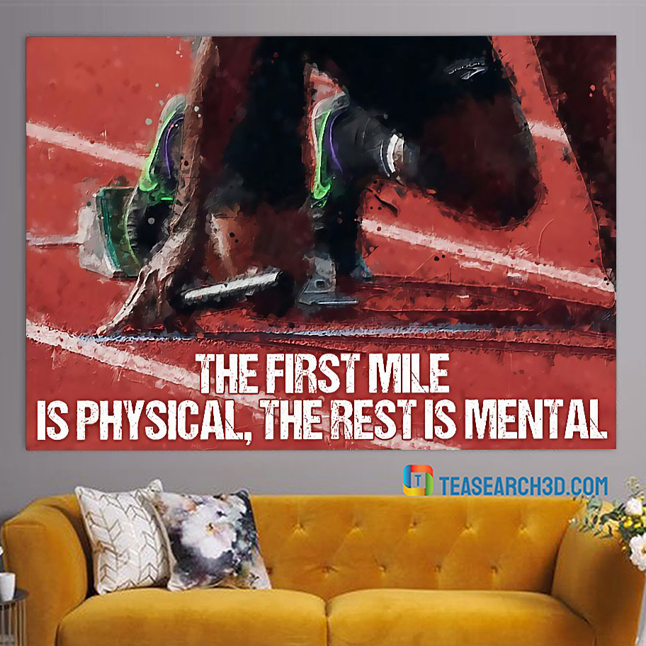 Running the first mile is physical the rest is mental poster A3