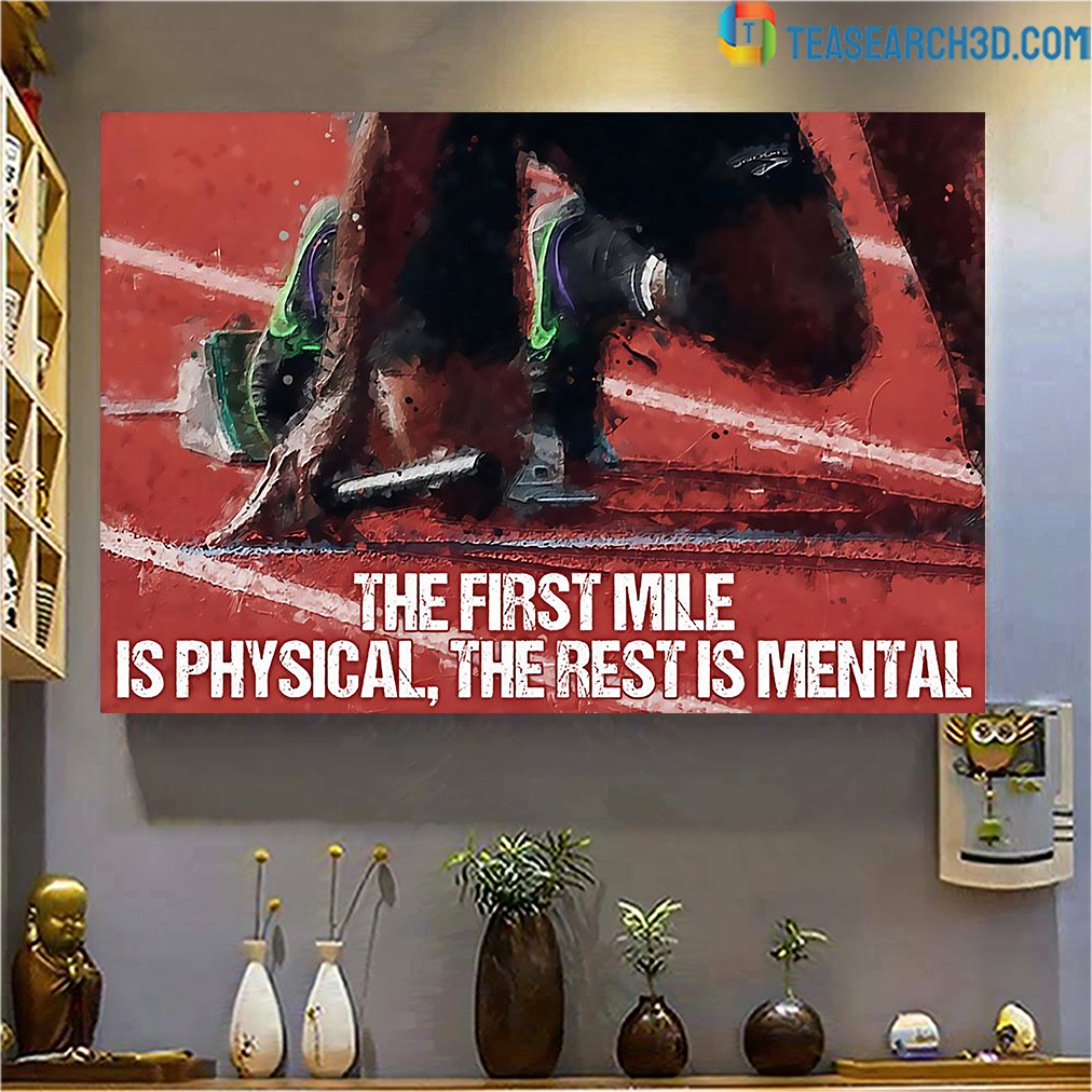 Running the first mile is physical the rest is mental poster