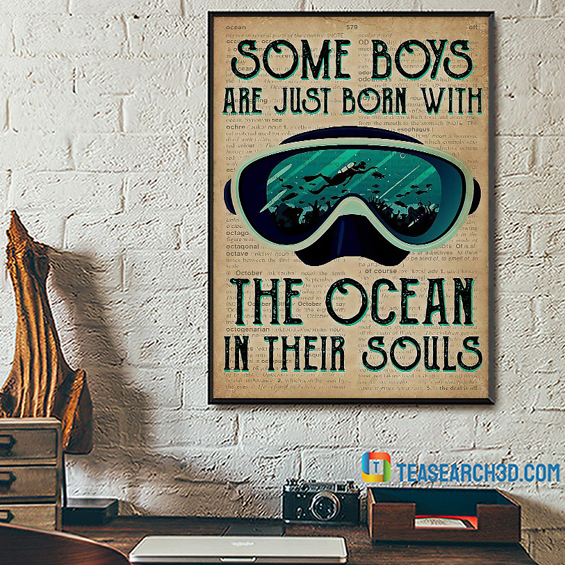 Scuba diving some boys are just born with the ocean in their souls poster A2